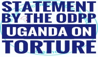 STATEMENT BY THE OFFICE OF THE DIRECTOR OF PUBLIC PROSECUTIONS, UGANDA ON TORTURE AND OTHER FORMS OF CRUEL, INHUMANE AND DEGRADING TREATMENT OF SUSPECTS